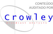 Conteúdo Auditado por: Crowley - Broadcast Analysis