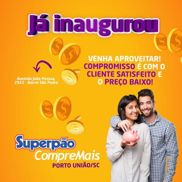 superpao_compre_mais_porto_uniao_bairro_sao_pedro_inauguracao_2