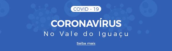 Covid19 - Coronavírus no Vale do Iguaçu